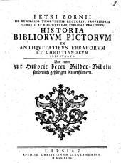 Petri Zornii,... Historia Bibliorum pictorum ex antiquitatibus Ebraeorum et Christianorum illustrata