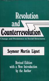 Revolution and Counterrevolution: Change and Persistence in Social Structures