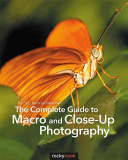 The Complete Guide to Macro and Close Up Photography PDF