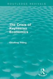 The Crisis of Keynesian Economics (Routledge Revivals)