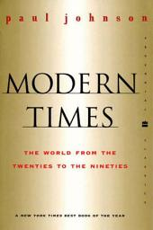 Modern Times Revised Edition: The World from the Twenties to the Nineties