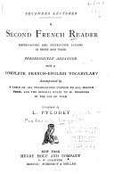 A Second French Reader: Entertaining and Instructive Lessons in Prose and Verse, Progressively Arranged with a Complete French-English Vocabulary ...