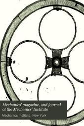 Mechanics' Magazine, and Journal of the Mechanics' Institute: Volume 6