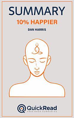 10  Happier by Dan Harris  Summary