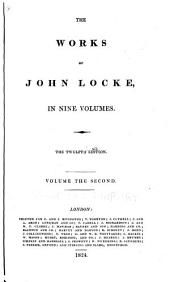 Essay concerning human understanding (concluded) Defence of Mr. Locke's opinion concerning personal identity. Of the conduct of the understanding. Some thoughts concerning reading and study for a gentleman. Elements of natural philosophy. New method for a common-place book