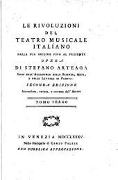 Le rivoluzioni del teatro musicale italiano: dalla sua origine fino al presente, Volume 3