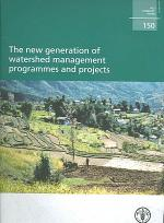 The New Generation of Watershed Management Programmes and Projects