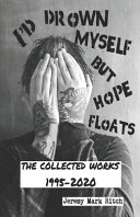 I'd Drown Myself But Hope Floats