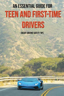 An Essential Guide For Teen And First-Time Drivers