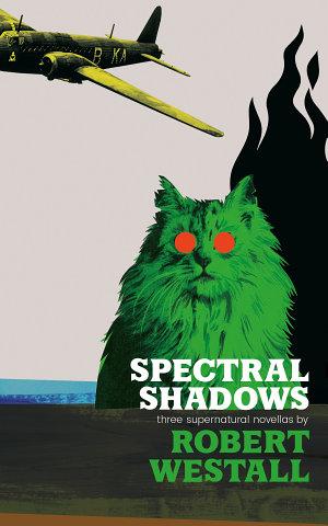 Spectral Shadows     Three Supernatural Novellas