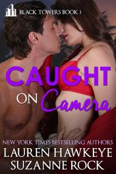 Caught on Camera (Black Towers #1)