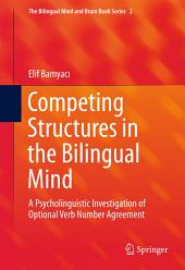Competing Structures in the Bilingual Mind: A Psycholinguistic Investigation of Optional Verb Number Agreement