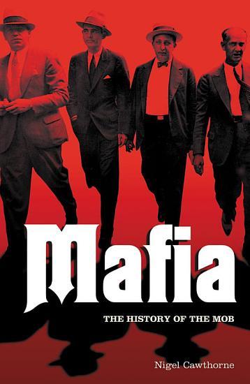 Mafia  The History of the Mob PDF