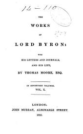The Works of George Byron: With His Letters and Journals, and His Life, Volume 10