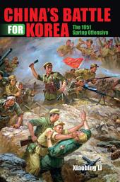 China's Battle for Korea: The 1951 Spring Offensive