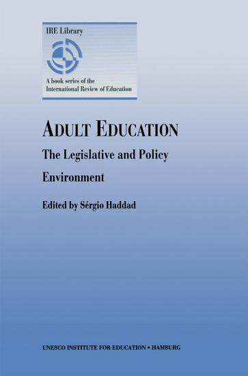Adult Education   The Legislative and Policy Environment PDF