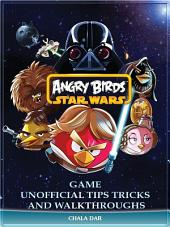 Angry Birds Space Game Unofficial Tips Tricks and Walkthroughs