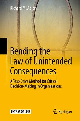 Bending the Law of Unintended Consequences