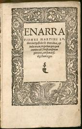 Enarrationes Martini Lvtheri in Epistolas D. Petri duas et Iudae unam: in quibus quicquid omnino ad Christianismum pertinet, consumatiß. digestum leges