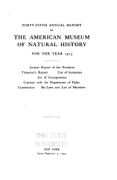 Annual Report of the Trustees of the American Museum of Natural History for the Year: Volume 45