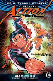 Superman - Action Comics Vol. 5: Booster Shot