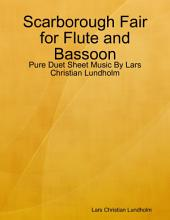 Scarborough Fair for Flute and Bassoon - Pure Duet Sheet Music By Lars Christian Lundholm
