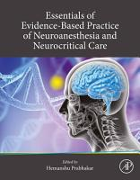 Essentials of Evidence Based Practice of Neuroanesthesia and Neurocritical Care PDF