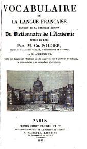 Vocabulaire de la langue française: extrait de la dernière édition du Dictionnaire de l'Académie publié en 1835
