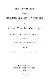 The Discipline of the Religious Society of Friends, of the Ohio Yearly Meeting