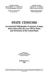 State censuses: an annotated bibliography of censuses of population taken after the year 1790 by States and Territories of the United States