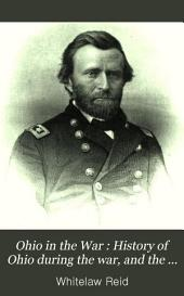 History of Ohio during the war, and the lives of her generals
