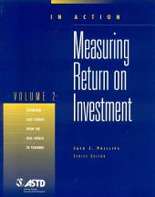 Measuring Return on Investment: Volume 2