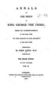 Annals of the Reign of King George the Third: From Its Commencement in the Year 1760, to the Death of His Majesty in the Year 1820, Volume 2