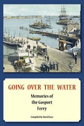 Going Over the Water: Memories of the Gosport Ferry