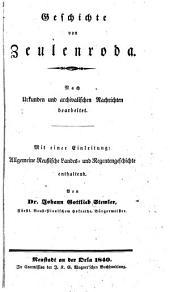 Geschichte von Zeulenroda: Mit e. Einl.: Allgemeine Reuß. Landes- und Regentengeschichte enth