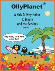 A Kids Activity Guide To Miami And The Beaches Volume 1 Book PDF