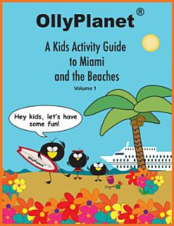 A Kids Activity Guide to Miami and the Beaches Volume 1 Book