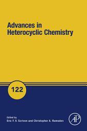 Advances in Heterocyclic Chemistry: Volume 122