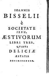 Aestivorum Libri Tres, Quibus Deliciae Aestatis Describuntur