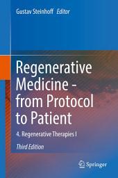 Regenerative Medicine - from Protocol to Patient: 4. Regenerative Therapies I, Edition 3
