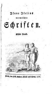 Isaak Iselin vermischte Schriften: Band 1