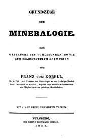 Grundzüge der Mineralogie: aum Gebrauche bey Vorlesungen, sowie aum Selbststudium Entworfen