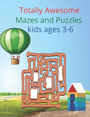 Totally Awesome Mazes and Puzzles Kids Ages 3-6