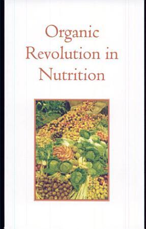 Organic Revolution In Nutrition  The PDF