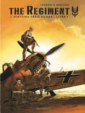 The Regiment - L'Histoire vraie du SAS - Tome 1 -