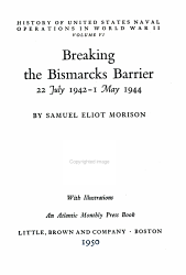 History Of United States Naval Operations In World War Ii Breaking The Bismarcks Barrier 22 July 1942 1 May 1944 Book PDF