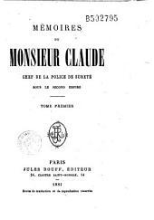 Mémoires de Monsieur Claude, chef de la police de Sûreté sous le second Empire: Volume1