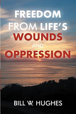 Freedom from Life s Wounds and Oppression