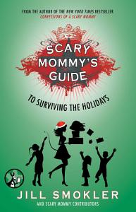 Scary Mommy s Guide to Surviving the Holidays PDF