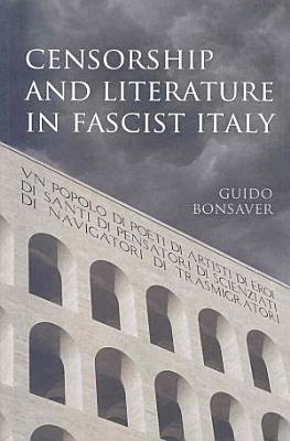 Censorship and Literature in Fascist Italy PDF